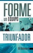 Forme Un Equipo Triunfador (Building Successful Teams) Paperback