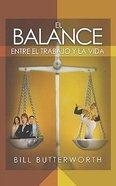 El Balance Entre El Trabajo Y La Vida (Balancing Work And Life) Paperback