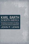 Karl Barth in North America Paperback