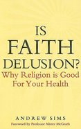 Is Faith Delusion? Paperback