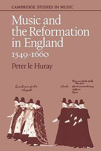 Music and the Reformation in England 1549-1660
