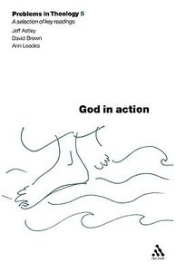 God in Action (Problems In Theology Series)