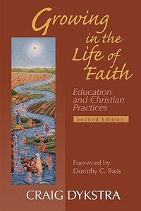 Growing in the Life of Faith (2nd Edition)