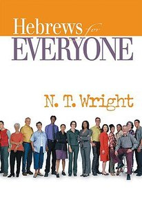 Hebrews (New Testament Guides For Everyone Series)