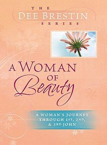 A Woman of Beauty (Dee Brestin Bible Study Series)