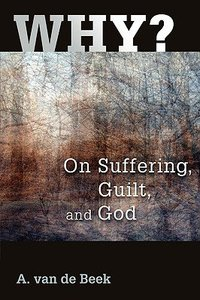 Why? on Suffering, Guilt & God