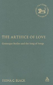 The Artifice of Love (Journal For The Study Of The Old Testament Supplement Series)
