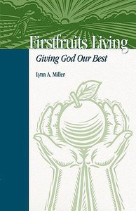 Firstfruits Living: Giving God Our Best