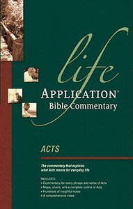 Acts (Life Application Bible Commentary Series)