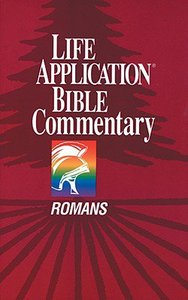 Romans (Life Application Bible Commentary Series)
