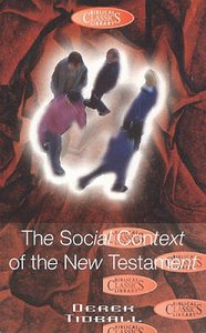 The Social Context of the New Testament (#32 in Biblical Classics Library Series)