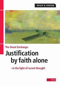 The Great Exchange: Justification By Faith Alone