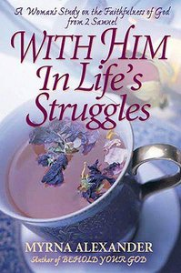 With Him in Lifes Struggles: Faithfulness of God From 2 Samuel