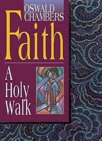 Faith: A Holy Walk