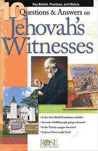 10 Questions & Answers on Jehovahs Witnesses (Rose Guide Series)