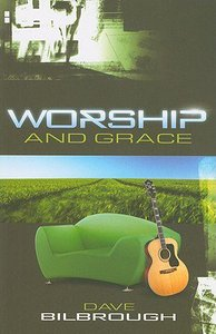 Worship and Grace (#1 in Worship Series)