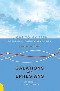 Galatians and Ephesians (Light To My Path Devotional Commentary Series)