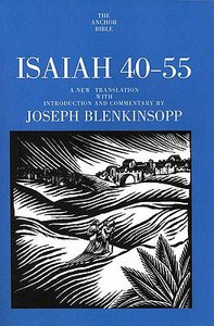 Isaiah 40-55 (Anchor Yale Bible Commentaries Series)
