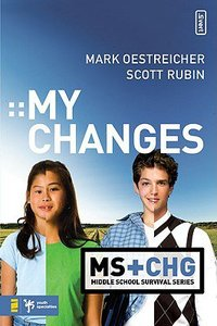 My Changes (Middle School Survival Series)