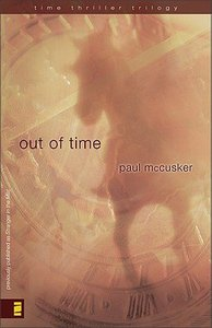 Out of Time (#2 in Time Thriller Trilogy Series)