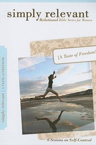 A Taste of Freedom (Simply Relevant Series)