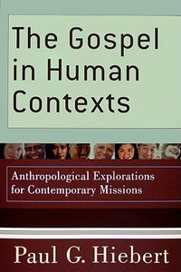 The Gospel in Human Contexts