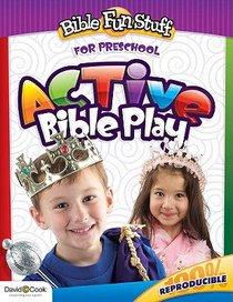 Active Bible Play (Reproducible) (For Preschool 3-5) (Bible Fun Stuff Series)