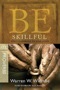Be Skillful (Proverbs) (Be Series)