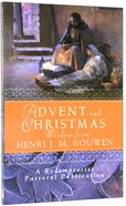 Advent and Christmas Wisdom From Henri J M Nouwen Paperback