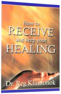 How to Receive and Keep Healing Booklet