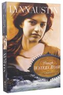 Though Waters Roar Paperback
