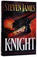 The Bower #03, Knight (#03 in The Bowers Files Series) Hardback