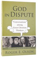 """God in Dispute: """"Conversations"""" Among Great Christian Thinkers Paperback"""
