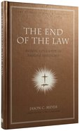End of the Law (#06 in New American Commentary Studies In Bible And Theology Series) Hardback