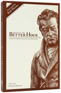 Creating the Better Hour: Lessons From William Wilberforce Paperback