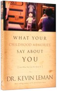 What Your Childhood Memories Say About You...And What You Can Do About It Paperback
