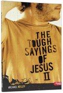 The Tough Sayings of Jesus 2 (Member Book) Paperback