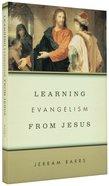 Learning Evangelism From Jesus Paperback