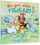 Do You Want a Friend? Hardback