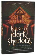House of Dark Shadows (#01 in Dreamhouse Kings Series) Paperback