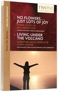 No Flowers...Just Lots of Joy & Living Under the Volcano (Two Timeless Books In One Series)
