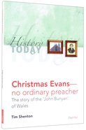 Christmas Evans - No Ordinary Preacher: The Story of the 'John Bunyan' of Wales (History Today (Dayone) Series) Paperback