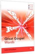 Great Gospel Words (Truth For All Time (Day One) Series) Paperback