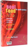 Soul Food For Youth Workers Paperback