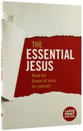 The Essential Jesus Gospel of Luke With Two Ways to Live Large Print
