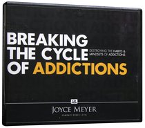Breaking the Cycle of Addictions (2 Cds)