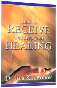 How to Receive and Keep Healing