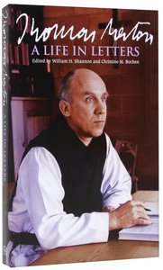 Thomas Merton - a Life in Letters