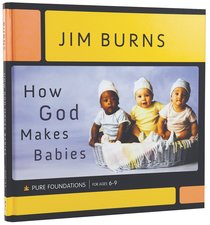 How God Makes Babies (Pure Foundations Series)