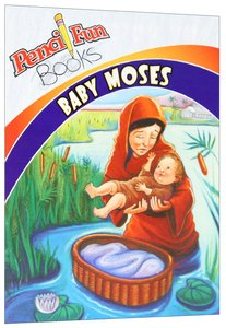 Baby Moses (Pencil Fun Books Series)